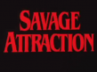 Savage Attraction